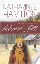 Autumn's Fall: Book Two: A Love For All Seasons Series