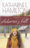 Autumn S Fall Book Two A Love For All Seasons Series