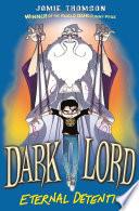 Dark Lord Eternal Detention