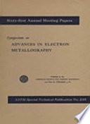 Symposium on Advances in Electron Methallography