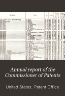 Annual Report of the Commissioner of Patents to the Secretary of Commerce for the Fiscal Year Ended ...