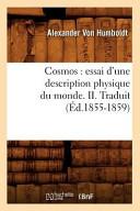 Cosmos: Essai D'Une Description Physique Du Monde. II. Traduit (Ed.1855-1859)
