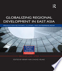 Globalizing Regional Development in East Asia