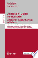 Designing for Digital Transformation  Co Creating Services with Citizens and Industry Book
