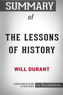 Summary of the Lessons of History by Will Durant  Conversation Starters Book