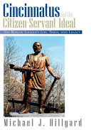 Cincinnatus and the Citizen-Servant Ideal