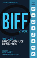 Biff at Work  Your Guide to Difficult Workplace Communication