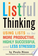 """Listful Thinking: Using Lists to Be More Productive, Successful and Less Stressed"" by Paula Rizzo"