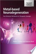 Metal Based Neurodegeneration