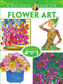 Creative Haven FLOWER ART Coloring Book