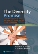 The Diversity Promise  Success in Academic Surgery and Medicine Through Diversity  Equity  and Inclusion