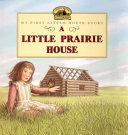A Little Prairie House Book PDF