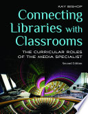 Connecting Libraries With Classrooms The Curricular Roles Of The Media Specialist 2nd Edition