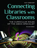 Connecting Libraries with Classrooms: The Curricular Roles of the Media Specialist, 2nd Edition Pdf/ePub eBook