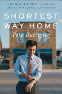 link to Shortest way home : one mayor's challenge and a model for America's future in the TCC library catalog