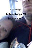 Adventures Of Marriage 3