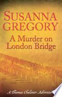 Read Online A Murder on London Bridge For Free