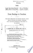 The Morphine Eater Or From Bondage To Freedom Book PDF