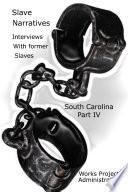 Slave Narratives Interviews With Former Slaves South Carolina Narratives Part 4