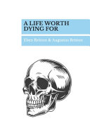 A Life Worth Dying For Book PDF