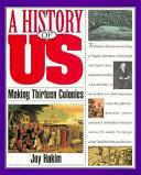 Making Thirteen Colonies  1600 1740
