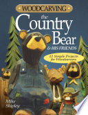 Woodcarving the Country Bear and His Friends