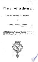 Phases of Atheism, described, examined, and answered