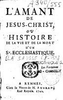 L'amant de Jésus-Christ ou Histoire de la vie et de la mort d'un St. ecclésiastique ebook