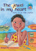 Books - Stars of Africa Reader: Jewel in my heart, The - The Diary of an AIDS orphan - Gr 6 (NCS) | ISBN 9780636060715
