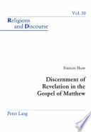 Discernment Of Revelation In The Gospel Of Matthew