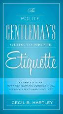 The Polite Gentlemen's Guide to Proper Etiquette Pdf/ePub eBook