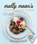 Molly Moon s Homemade Ice Cream