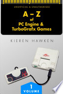 The A Z Of Pc Engine Turbografx Games Volume 1