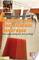 The Complete Technology Book On Alcoholic And Non Alcoholic Beverages Fruit Juices Whisky Beer Rum And Wine