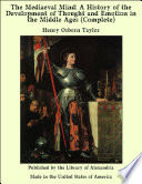 The Mediaeval Mind A History Of The Development Of Thought And Emotion In The Middle Ages Complete