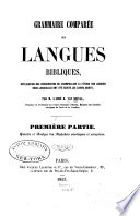 Grammaire comparée des langues bibliques, application des découvertes de Champollion à l'étude des langues dans lesquelles ont été écrits les livres saints