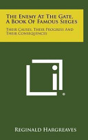 The Enemy at the Gate  a Book of Famous Sieges