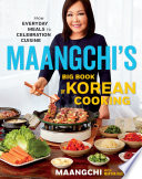link to Maangchi's big book of Korean cooking : from everyday meals to celebration cuisine in the TCC library catalog
