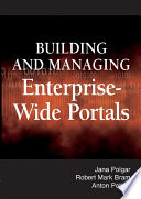 Building and Managing Enterprise Wide Portals