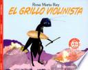 El grillo violinista/ Bichos cantores