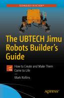 The UBTECH Jimu Robots Builder   s Guide