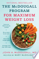 """The Mcdougall Program for Maximum Weight Loss"" by John A. McDougall"