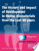 The History and Impact of Development In Dental Biomaterials Over the Last 60 Years   The John Mclean Archive a Living History of Dentistry Witness Seminar 4