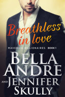 Breathless In Love: The Maverick Billionaires, Book 1