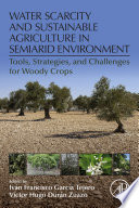 Water Scarcity and Sustainable Agriculture in Semiarid Environment
