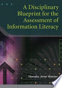 A Disciplinary Blueprint for the Assessment of Information Literacy