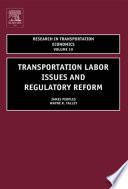 Transportation Labor Issues and Regulatory Reform