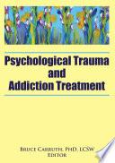 Psychological Trauma And Addiction Treatment