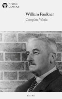 Delphi Complete Works of William Faulkner (Illustrated)