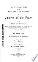 A Treatise on the Powers and Duties of Justices of the Peace in the State of Michigan